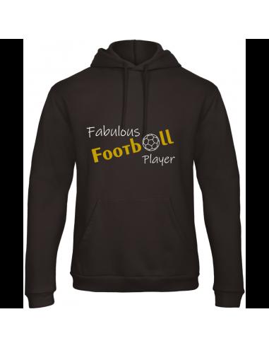 FABULOUS FOOTBALL PLAYER HOODY
